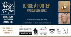2018 Jorge à Porter - Lançamento da marca Foi o Jorge Que Fez na Essencial Marketing Outubro @ Ana Paula Barros